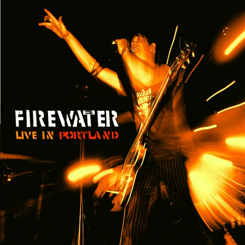 Firewater - Live in Portland / Oregon - LP (limitiert! Farbiges Vinyl, plus Poster, plus Download)