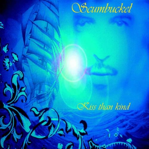 Scumbucket - Kiss Than Kind - CD