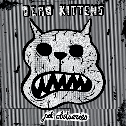 Dead Kittens - Pet Obituaries (140 gr Vinyl, plus Poster & ARTPRINT, plus Download )
