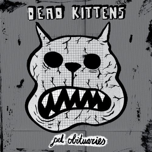 Dead Kittens - Pet Obituaries (140 gr Vinyl, plus Poster & ARTPRINT, plus Download )