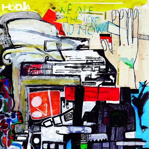 HODJA - We Are The Here And Now - LP (Erstauflage farbiges Vinyl, bedrucktes Inlett incl. Texten, plus Downloadcode)