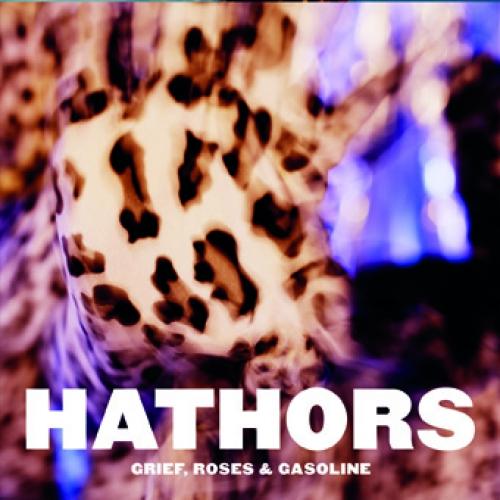 Hathors - Grief, Roses & Gasoline - CD