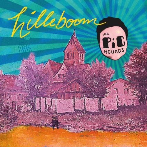 The Pighounds - Hilleboom - LP (Erstauflage, transparentem Coke Bottle Green Vinyl + Poster, Texten & Downloadcode)