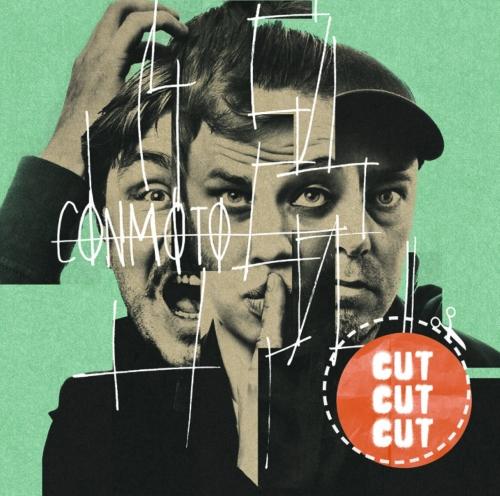Conmoto -  Cut cut cut