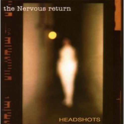 The Nervous return - HEADSHOTS