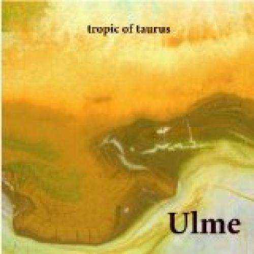 Ulme - Tropic Of Taurus - CD