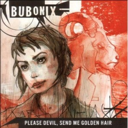 Bubonix - Please devil, send me golden hair - CD