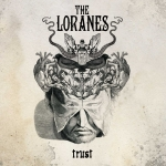 The Loranes -  Trust (limited Edition in dunkelrotem 180gr Vinyl) mit Poster & Downloadcode