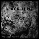Black Lung - See The Enemy - CD (in transparentem Cover)