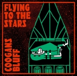 Coogans Bluff - Flying To the Stars - LP (Gatefold Cover, Download Code)