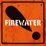 Firewater - International Orange! - LP