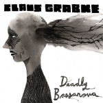 Claus Grabke - Deadly Bossanova - CD