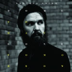 Brother Grimm - Home Today, Gone Tomorrow  (180gr Vinyl plus Poster & Downloadcode)