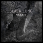 Black Lung - Ancients - CD (in digipack with 8-page booklet and all lyrics)