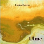 Ulme - Tropic Of Taurus - CD