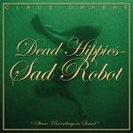 Claus Grabke- Dead Hippies - Sad Robot